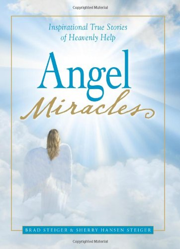 Angel Miracles: Inspirational True Stories of Heavenly Help 9781598696097