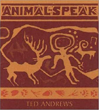 Animal-Speak: Understanding Animal Messengers, Totems, and Signs