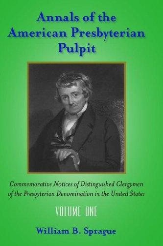 Annals of the Presbyterian Pulpit: Vol. 1 9781599250311