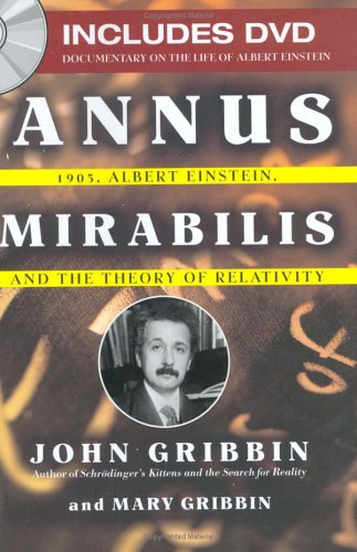 Annus Mirabilis: 1905, Albert Einstein, and the Theory of Relativity [With DVD] 9781596091443