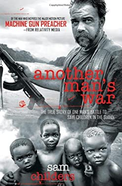 Another Man's War: The True Story of One Man's Battle to Save Children in the Sudan 9781595551627