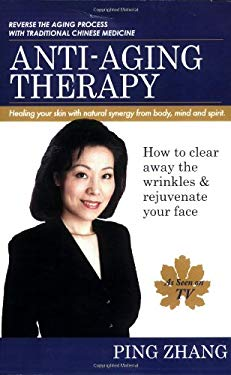 Anti-Aging Therapy: Healing Your Skin with Natural Synergy from Body, Mind and Spirit 9781599756653
