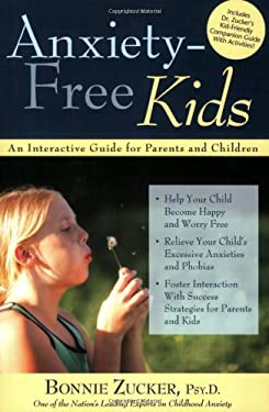 Anxiety-Free Kids: An Interactive Guide for Parents and Children 9781593633431