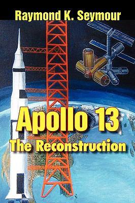 Apollo 13: The Reconstruction 9781596635838