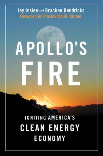 Apollo's Fire: Igniting America's Clean-Energy Economy