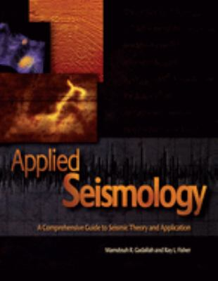 Applied Seismology: A Comprehensive Guide to Seismic Theory and Application 9781593700225