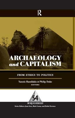 Archaeology and Capitalism: From Ethics to Politics 9781598742701