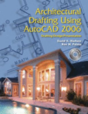 Architectural Drafting Using AutoCAD: Drafting/Design/Presentation: AutoCAD 2006/2007 9781590706404