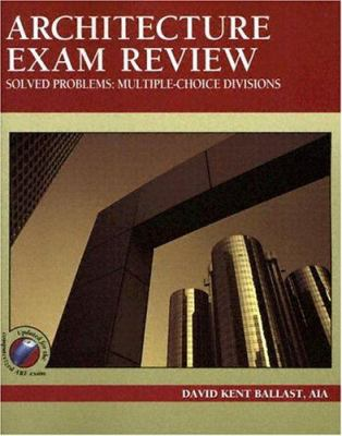 Architecture Exam Review, Solved Problems: Multiple-Choice Divisions 9781591260172