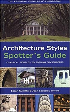 Architecture Styles Spotter's Guide: Classical Temples to Soaring Skyscrapers 9781592236091