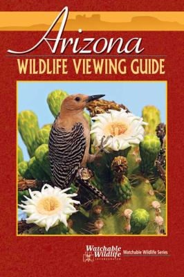 Arizona Wildlife Viewing Guide 9781591931416