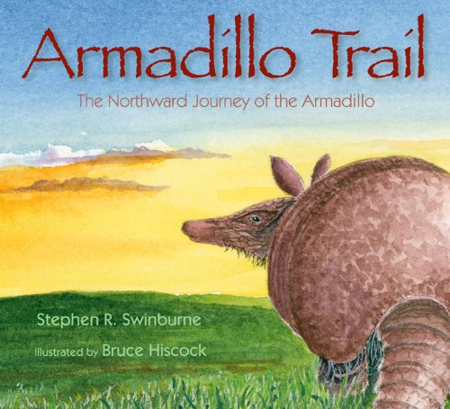 Armadillo Trail: The Northward Journey of the Armadillo 9781590784631