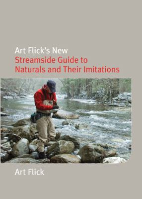 Art Flick's New Streamside Guide to Naturals and Their Imitations 9781599211916