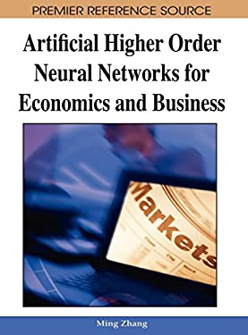 Artificial Higher Order Neural Networks for Economics and Business 9781599048970