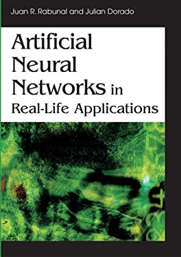 Artificial Neural Networks in Real-Life Applications 9781591409038