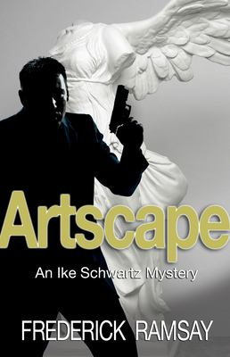 Artscape: An Ike Schwartz Mystery 9781590581278