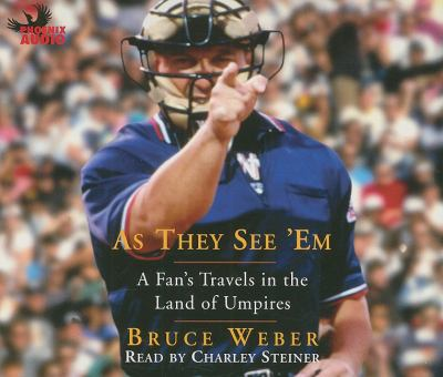 As They See 'em: A Fan's Travels in the Land of Umpires 9781597772983