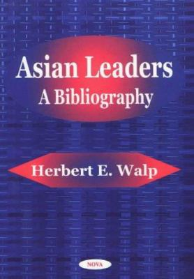 Asian Leaders: A Bibliography 9781590330524