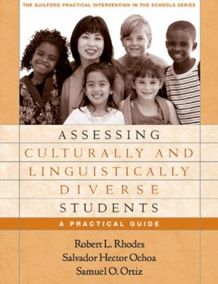 Assessing Culturally and Linguistically Diverse Students: A Practical Guide 9781593851415