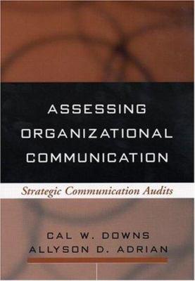 Assessing Organizational Communication: Strategic Communication Audits 9781593850104