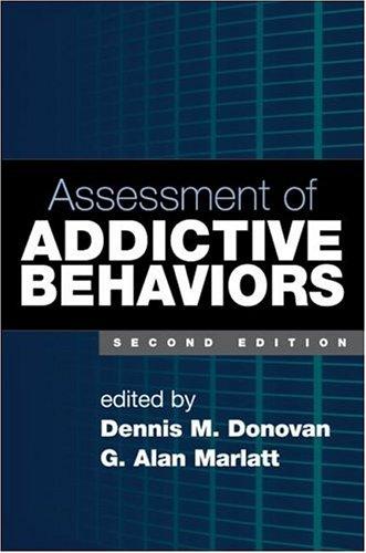 Assessment of Addictive Behaviors 9781593851750