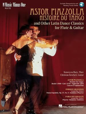 Astor Piazzolla: Histoire Du Tango and Other Latin Dance Classics for Flute & Guitar [With CD] 9781596153400