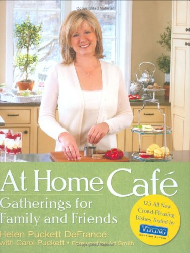 At Home Caf :: Gatherings for Family and Friends 9781594868436