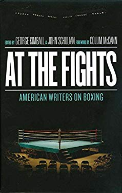 At the Fights: American Writers on Boxing 9781598532050