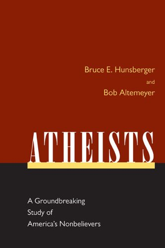 Atheists: A Groundbreaking Study of America's Nonbelievers 9781591024132