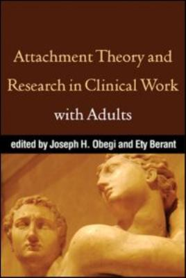 Attachment Theory and Research in Clinical Work with Adults 9781593859985
