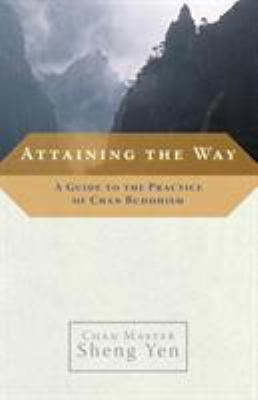 Attaining the Way: A Guide to the Practice of Chan Buddhism 9781590303726