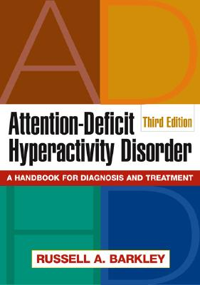 Attention-Deficit Hyperactivity Disorder: A Handbook for Diagnosis and Treatment 9781593852108