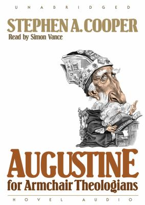 Augustine for Armchair Theologians 9781596441880