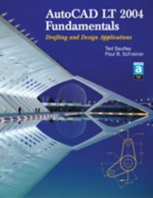 AutoCAD LT 2004 Fundamentals: Drafting Abd Design Applications 9781590703182