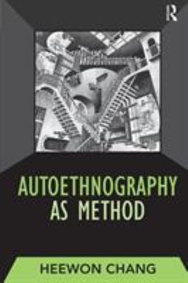 Autoethnography as Method 9781598741230