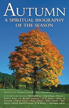 Autumn: A Spiritual Biography of the Season 9781594731181
