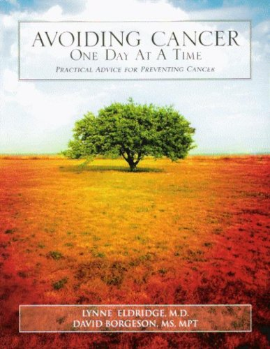 Avoiding Cancer One Day at a Time: Practical Advice for Preventing Cancer 9781592981595