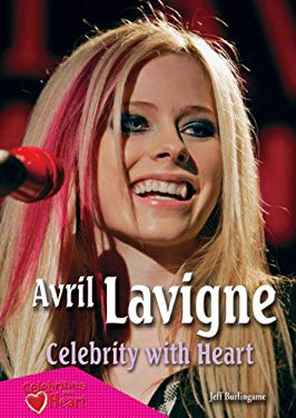 Avril Lavigne: Celebrity with Heart 9781598452044