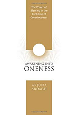 Awakening Into Oneness: The Power of Blessing in the Evolution of Consciousness 9781591795735
