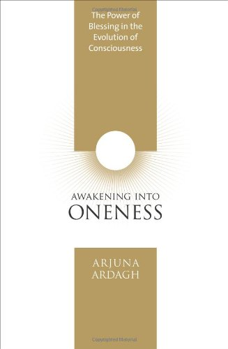 Awakening Into Oneness: The Power of Blessing in the Evolution of Consciousness 9781591796732