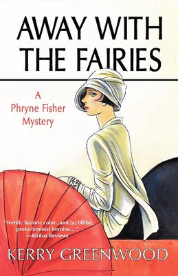 Away with the Fairies: A Phryne Fisher Mystery 9781590581674