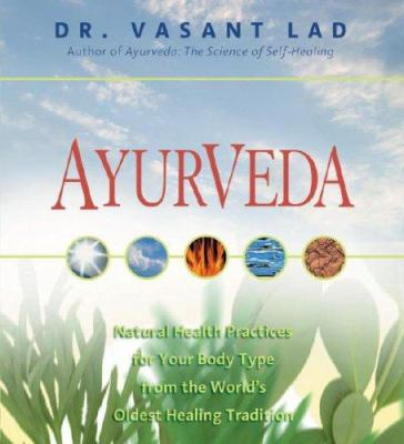 Ayurveda: Natural Health Practices for Your Body Type from the World's Oldest Healing Tradition 9781591795087