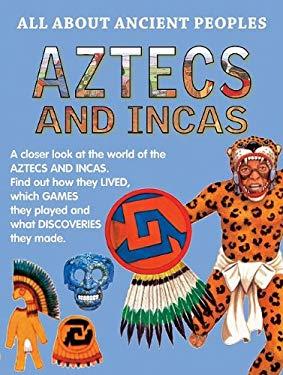Aztecs and Incas 9781596042056