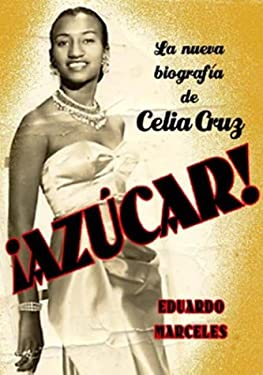 Azucar!: La Biografia de Celia Cruz 9781594290114
