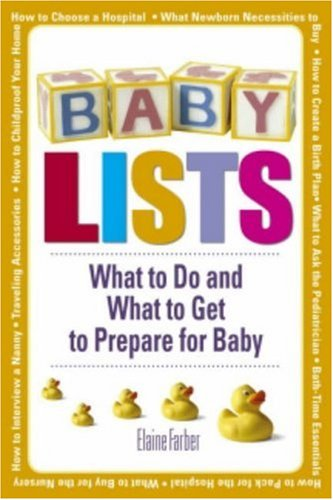 Baby Lists: What to Do and What to Get to Prepare for Baby 9781598692389
