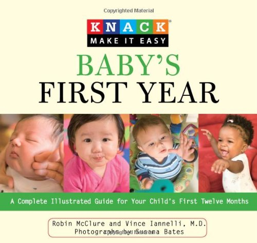 Baby's First Year: A Complete Illustrated Guide for Your Child's First Twelve Months