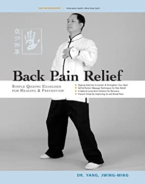 Back Pain Relief: Chinese Qigong for Healing and Prevention 9781594390258