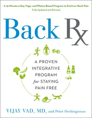 Back RX: A 15-Minute-A-Day Yoga- And Pilates-Based Program to End Low Back Pain 9781592400454