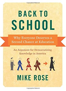 Back to School: Why Everyone Deserves a Second Chance at Education 9781595587862