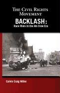 Backlash: Race Riots in the Jim Crow Era 9781599351834